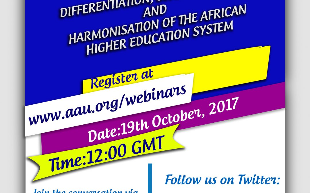 Online Forum on Promoting Diversification, Differentiation, and Harmonization of Higher Education Systems in Africa – October 19, 2017| 12:00GMT